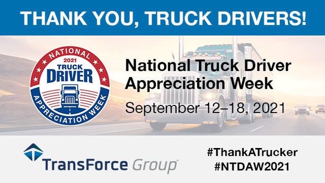 TransForce Group Celebrates National Truck Driver Appreciation Week 2021— A Message From Our CEO